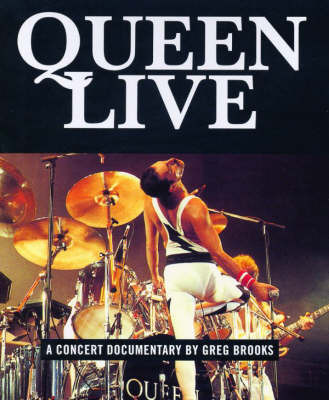 """Queen"" Live!: A Concert Documentary by Greg Brooks image"