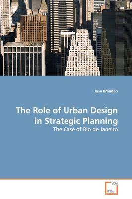 The Role of Urban Design in Strategic Planning by Jose Brandao image