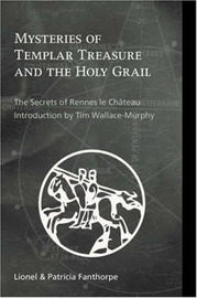 Mysteries of Templar Treasure and the Holy Grail by Lionel Fanthorpe