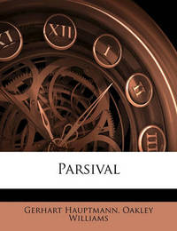 Parsival by Gerhart Hauptmann