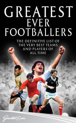 Greatest Ever Footballers