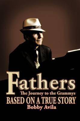 Fathers by Bobby Avila