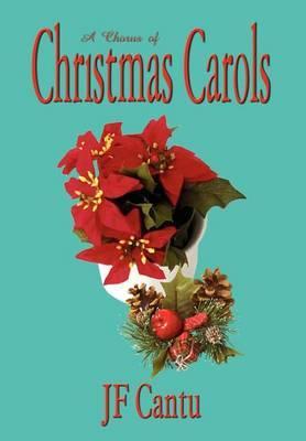 A Chorus of Christmas Carols by JF Cantu image