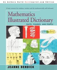 Mathematics Illustrated Dictionary: Facts, Figures, and People by Jeanne Bendick image