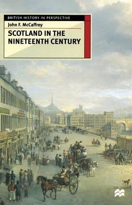 Scotland in the Nineteenth Century by John F. McCaffrey