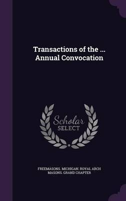 Transactions of the ... Annual Convocation image
