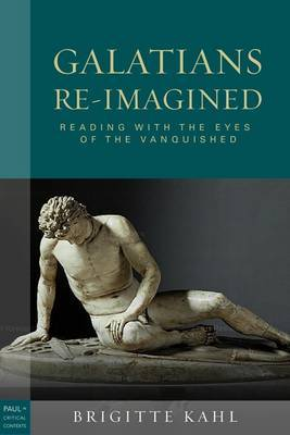Galatians Re-imagined: Reading with the Eyes of the Vanquished by Brigitte Kahl image