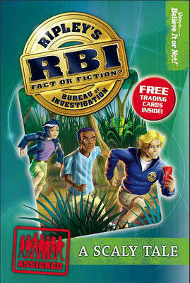 Ripley's Bureau of Investigation 1: Scaly Tale by Ripley's Believe It or Not!