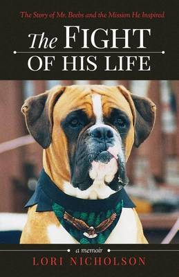 The Fight of His Life by Lori Nicholson