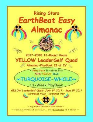 Rising Stars Earthbeat Easy Almanac: 2017-2018 13-Round House Yellow Leaderself Quad Almanac-Playbook II of Iv by Mili B. Dillard