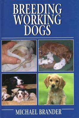 Breeding Working Dogs by Michael Brander image
