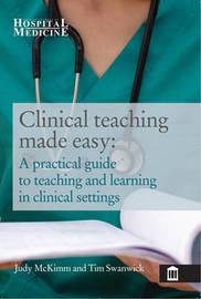 Clinical Teaching Made Easy by McKimm Judy