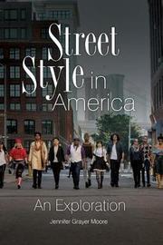 Street Style in America by Jennifer Grayer Moore