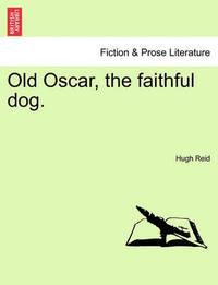 Old Oscar, the Faithful Dog. by Hugh Gilzean Reid