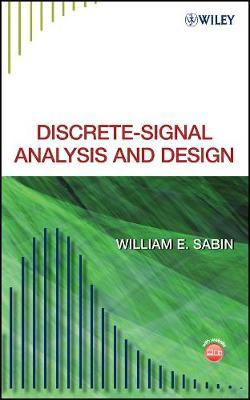 Discrete-Signal Analysis and Design by William E Sabin