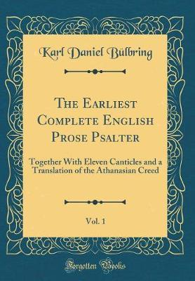 The Earliest Complete English Prose Psalter, Vol. 1 by Karl Daniel Bulbring