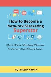 How to Become Network Marketing Superstar by Praveen Kumar