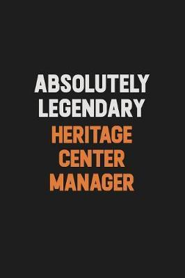 Absolutely Legendary Heritage Center Manager by Camila Cooper