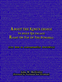 About the King's Choice to Build His Palace Right on Top of the Dunghill: ((Or, How to Conceptualize Jewishly)) by John W McGinley
