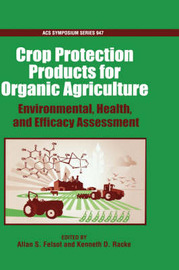 Certified Organic and Biologically Derived Pesticides by Allan S. Felsot