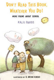 Dont Read This Book Whatever You Do: More Poems about School by Kalli Dakos image