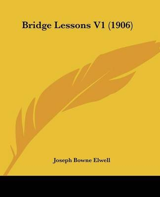 Bridge Lessons V1 (1906) by Joseph Bowne Elwell image