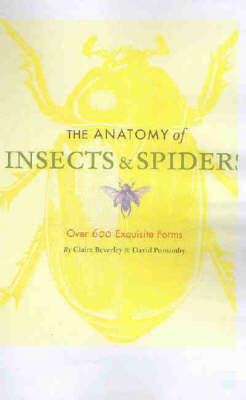 The Anatomy of Insects and Spiders by David Ponsonby