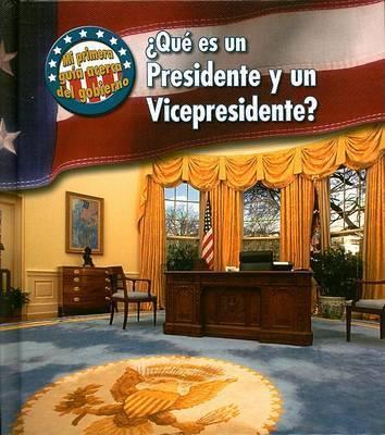 Que Es un Presidente y un Vicepresidente? by Nancy Harris