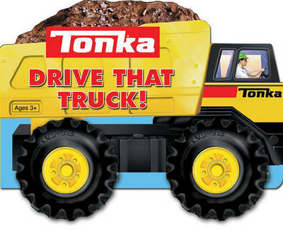 Tonka Drive That Truck by Gail Herman image