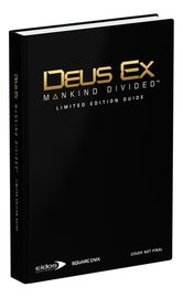 Deus Ex: Mankind Divided - Limited Edition Guide by Prima Games