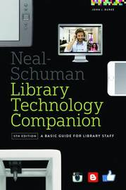 Neal-Schuman Library Technology Companion by John J. Burke