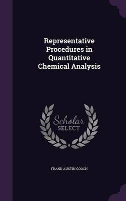 Representative Procedures in Quantitative Chemical Analysis by Frank Austin Gooch image