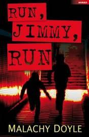 Run, Jimmy, Run by Malachy Doyle