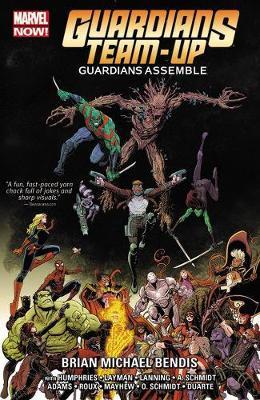 Guardians Team-up Volume 1: Guardians Assemble by Brian Michael Bendis