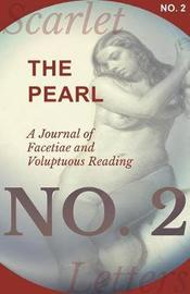 The Pearl - A Journal of Facetiae and Voluptuous Reading - No. 2 by Various Authors