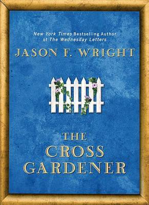 The Cross Gardener by Jason F Wright image