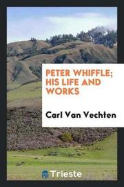 Peter Whiffle; His Life and Works by Carl Van Vechten image