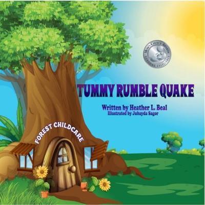 Tummy Rumble Quake by Heather L Beal