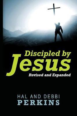 Discipled by Jesus by Hal Perkins