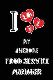 I Love My Awesome Food Service Manager by Lovely Hearts Publishing