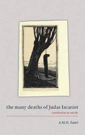 The Many Deaths of Judas Iscariot by Aaron Maurice Saari image