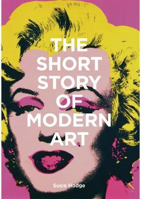The Short Story of Modern Art by Susie Hodge