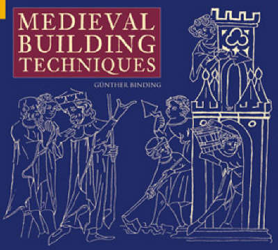 Medieval Building Techniques by Gunther Binding image