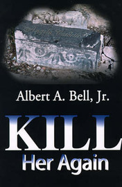 Kill Her Again by Dr Albert A Bell, Jr. image