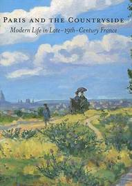 Paris and the Countryside: Modern Life in Late 19th-century France by Gabriel P. Weisberg image