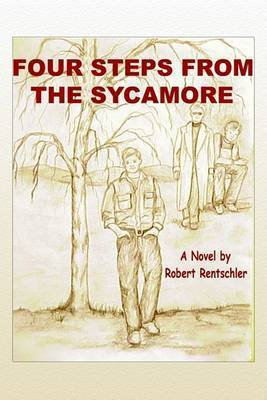 Four Steps from the Sycamore by Robert Rentschler