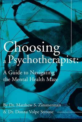 Choosing a Psychotherapist: A Guide to Navigating the Mental Health Maze by Matthew S Zimmerman image