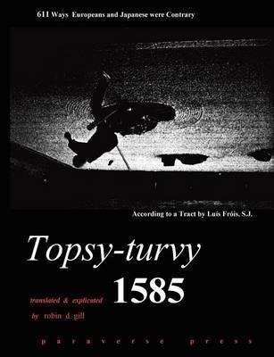 Topsy-Turvy 1585 by Robin D Gill