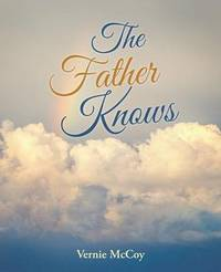 The Father Knows by Vernie McCoy