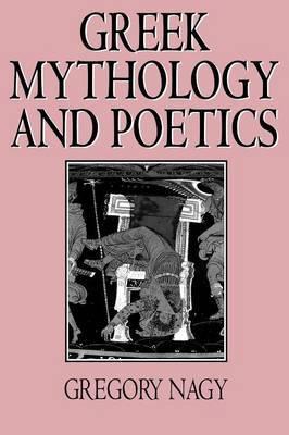 Greek Mythology and Poetics by Gregory Nagy image